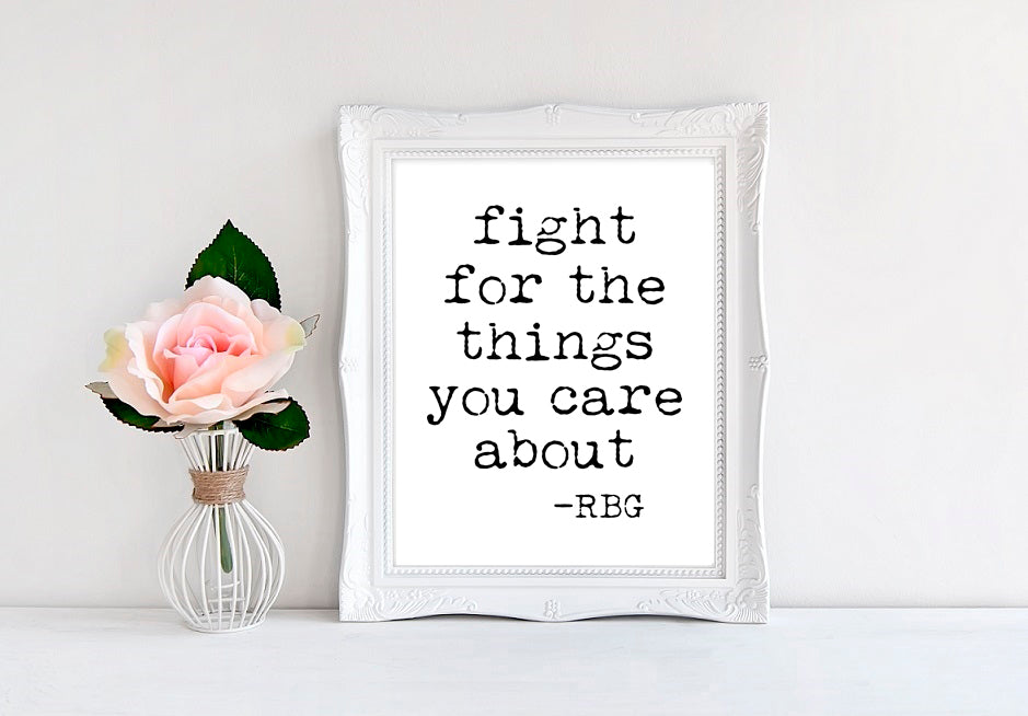 "Fight For The Things You Care About - RBG - 8""x10"" Wall Print - MoonlightMakers"
