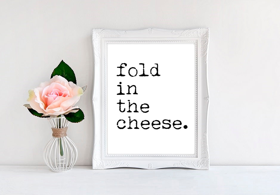 "Fold In The Cheese - 8""x10"" Wall Print - MoonlightMakers"