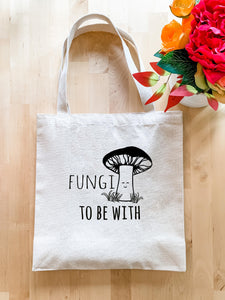 Fungi To Be With - Tote Bag - MoonlightMakers
