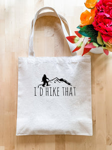 I'd Hike That - Tote Bag - MoonlightMakers