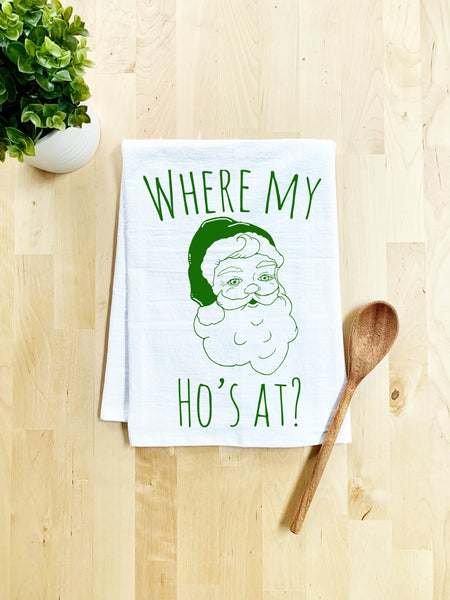 Where My Ho's At? Dish Towel - White - MoonlightMakers