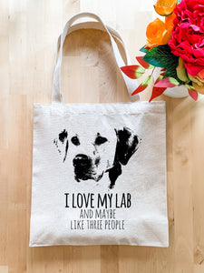I Love My Lab and Maybe Like Three People (Dog) - Tote Bag - MoonlightMakers