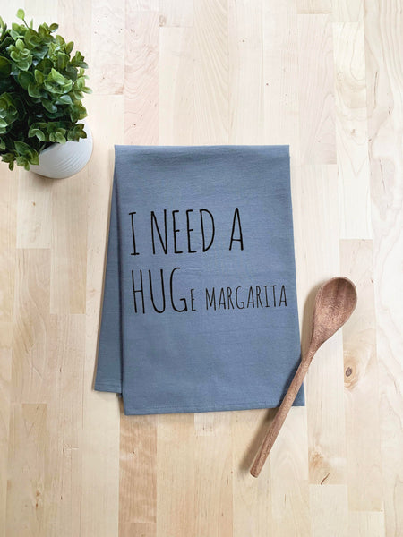 I Need a HUGe Margarita Dish Towel - White Or Gray - MoonlightMakers