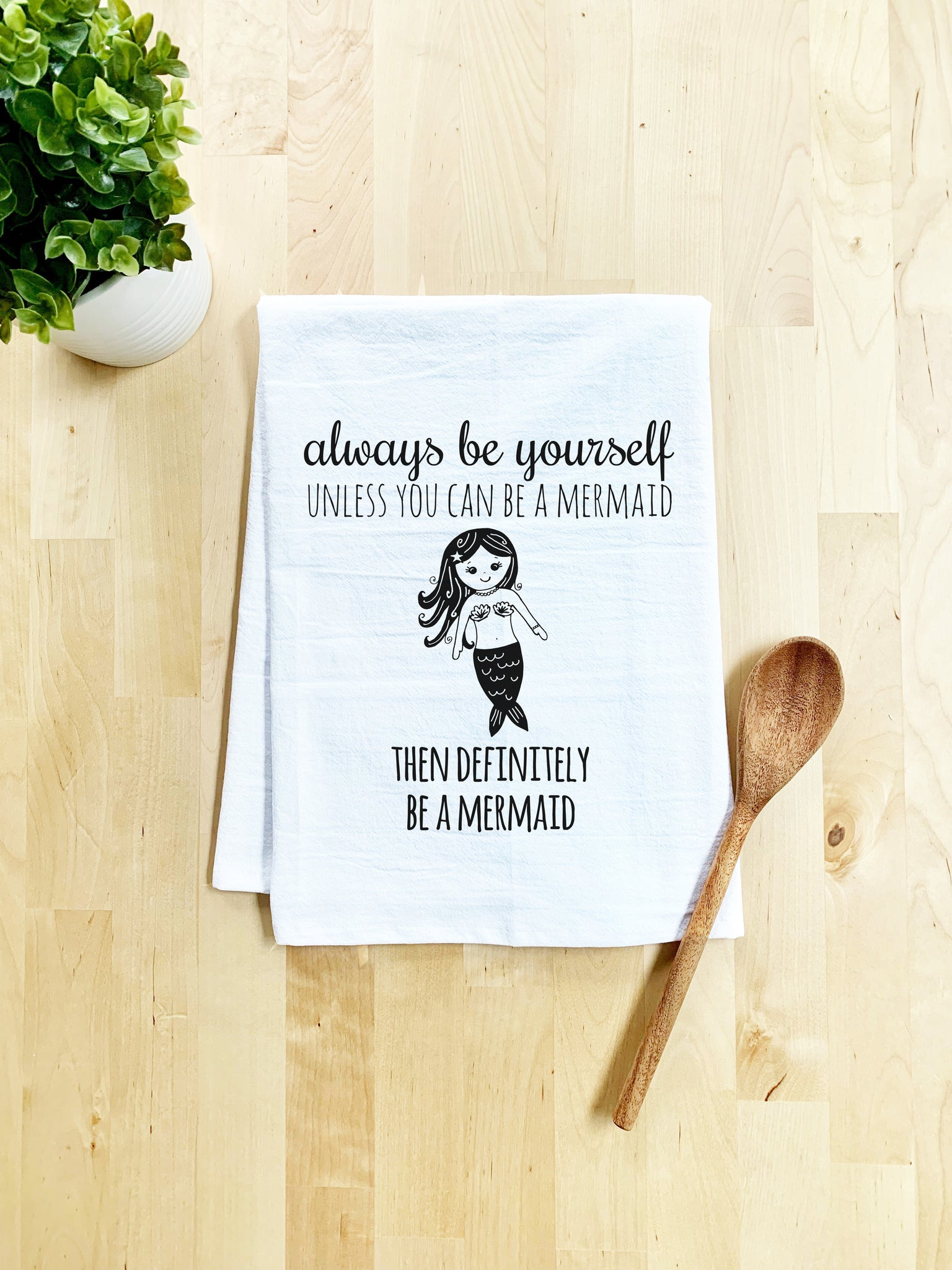 Always Be Yourself Unless You Can Be a Mermaid Then Definitely Be a Mermaid Dish Towel - White Or Gray - MoonlightMakers