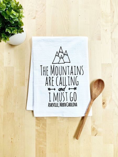 The Mountains are Calling and I Must Go, Asheville NC Dish Towel - White Or Gray - MoonlightMakers