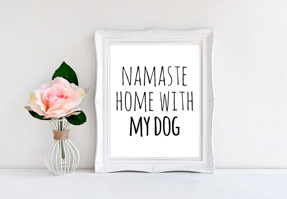 "Namaste Home With My Dog - 8""x10"" Wall Print - MoonlightMakers"
