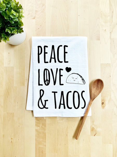 Peace, Love & Tacos Dish Towel - White Or Gray - MoonlightMakers