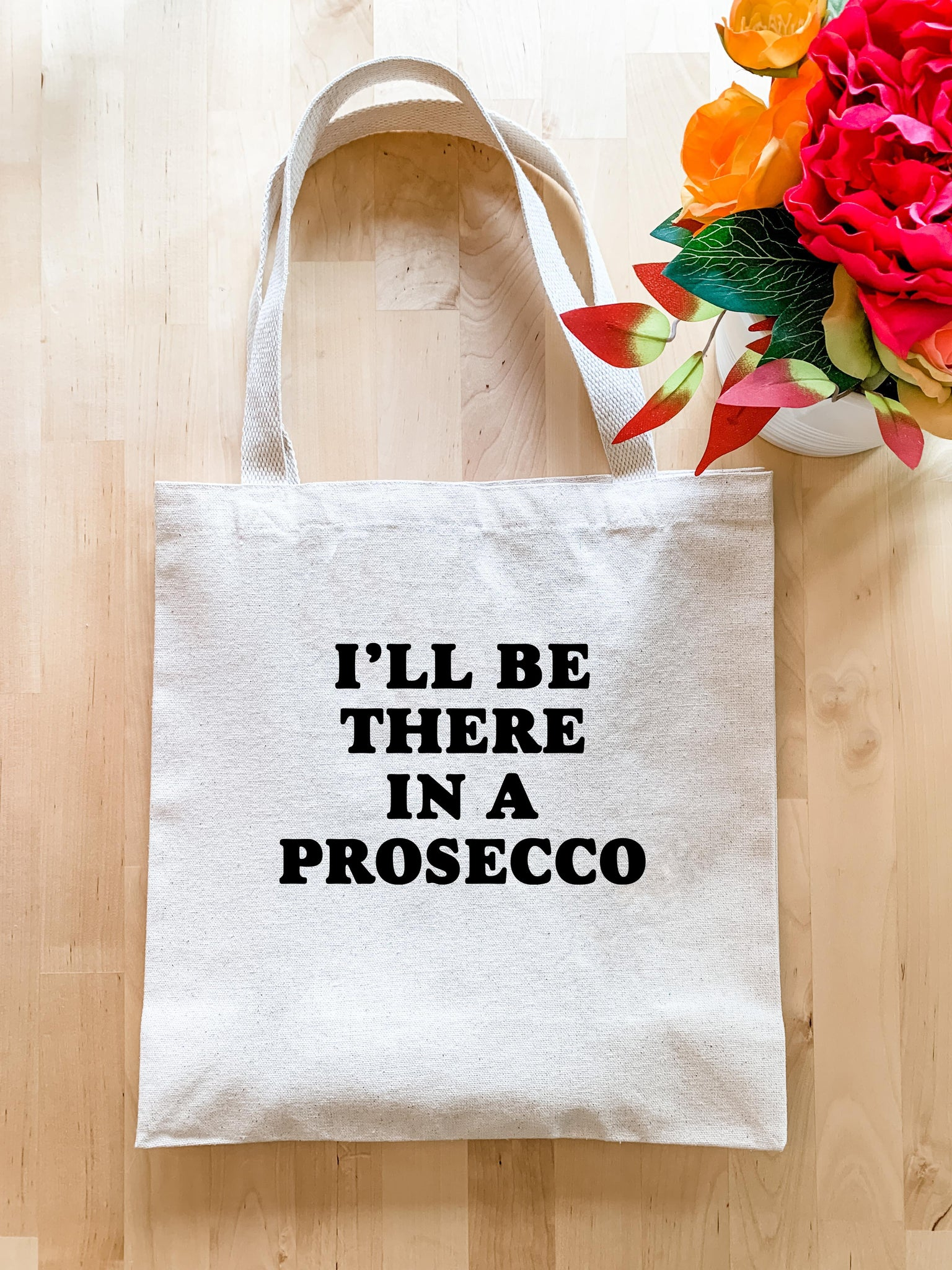 I'll Be There In A Prosecco - Tote Bag - MoonlightMakers