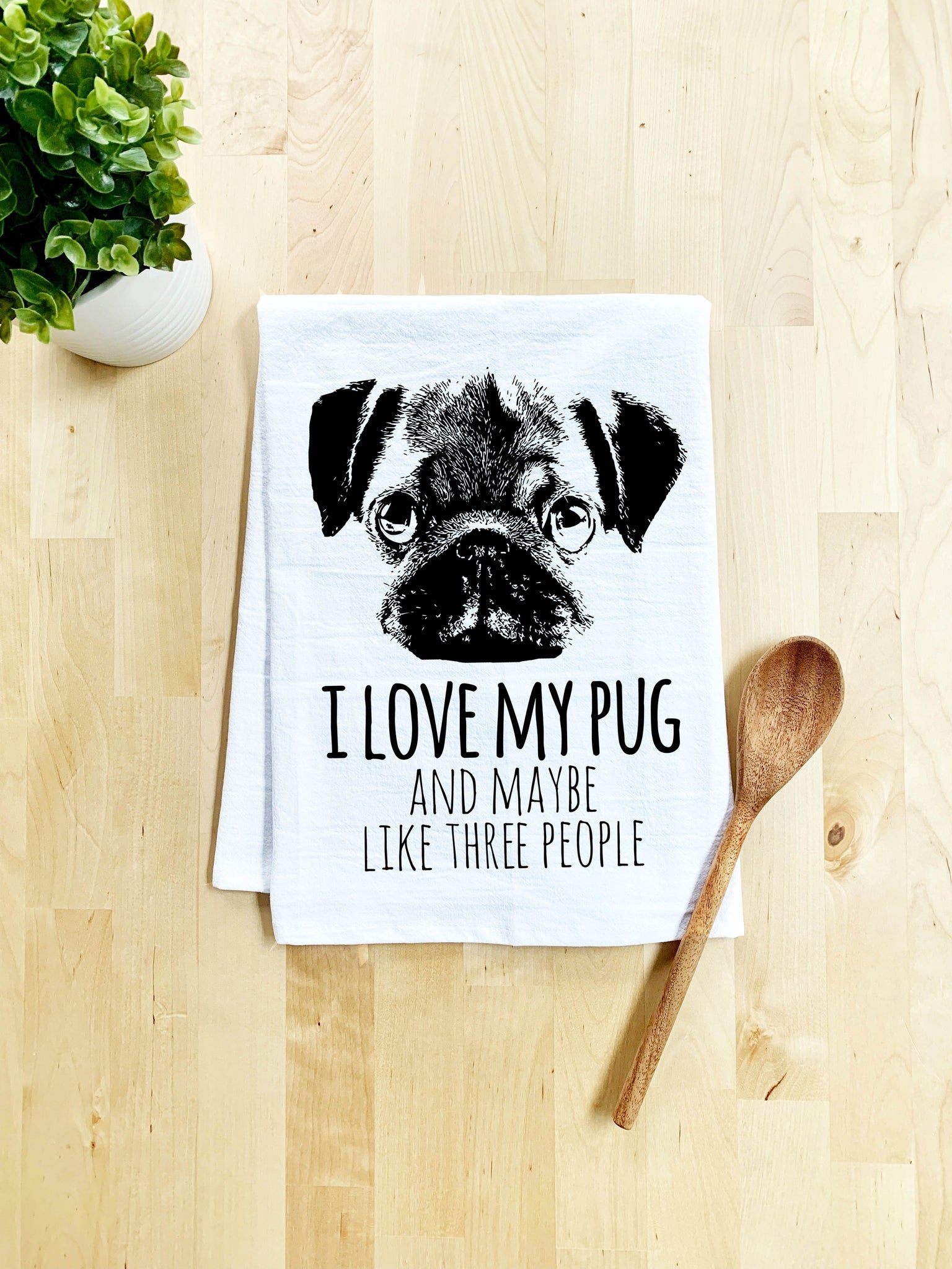 I Love My Pug and Maybe Like Three People (Dog) Dish Towel - White Or Gray - MoonlightMakers