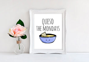 "Queso The Mondays - 8""x10"" Wall Print"