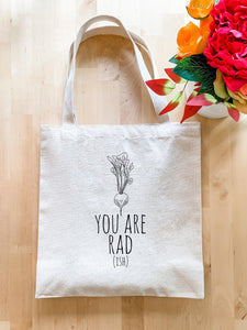 You Are Rad(ish) - Tote Bag