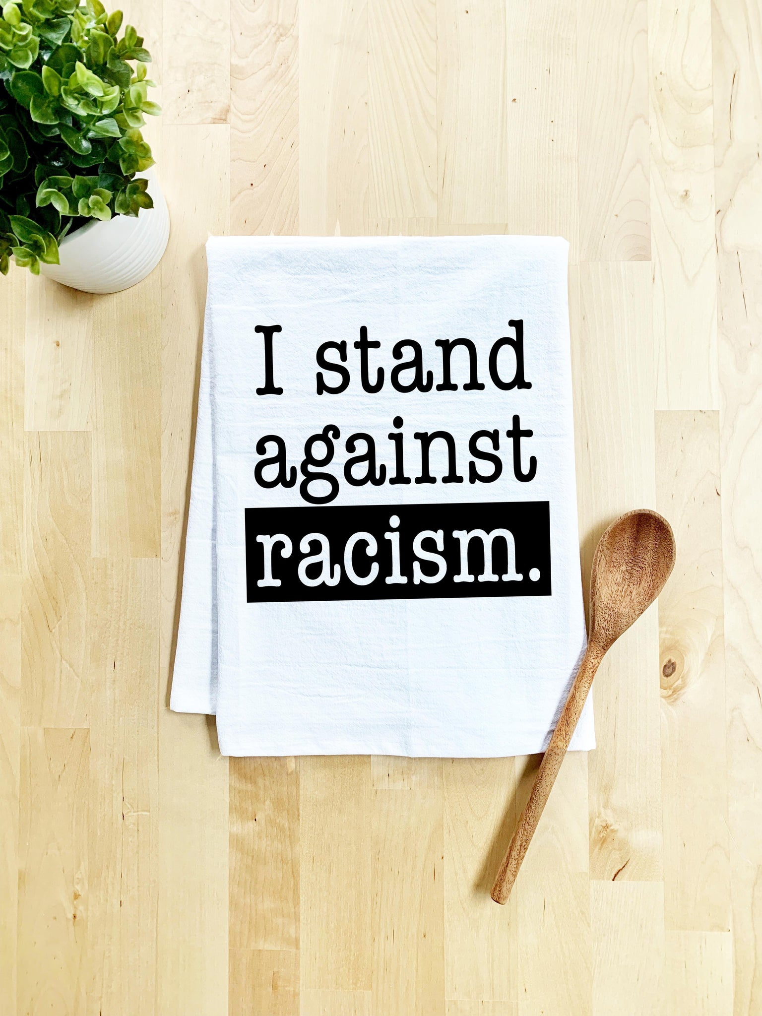 I Stand Against Racism Dish Towel - White Or Gray - Black Lives Matter - MoonlightMakers