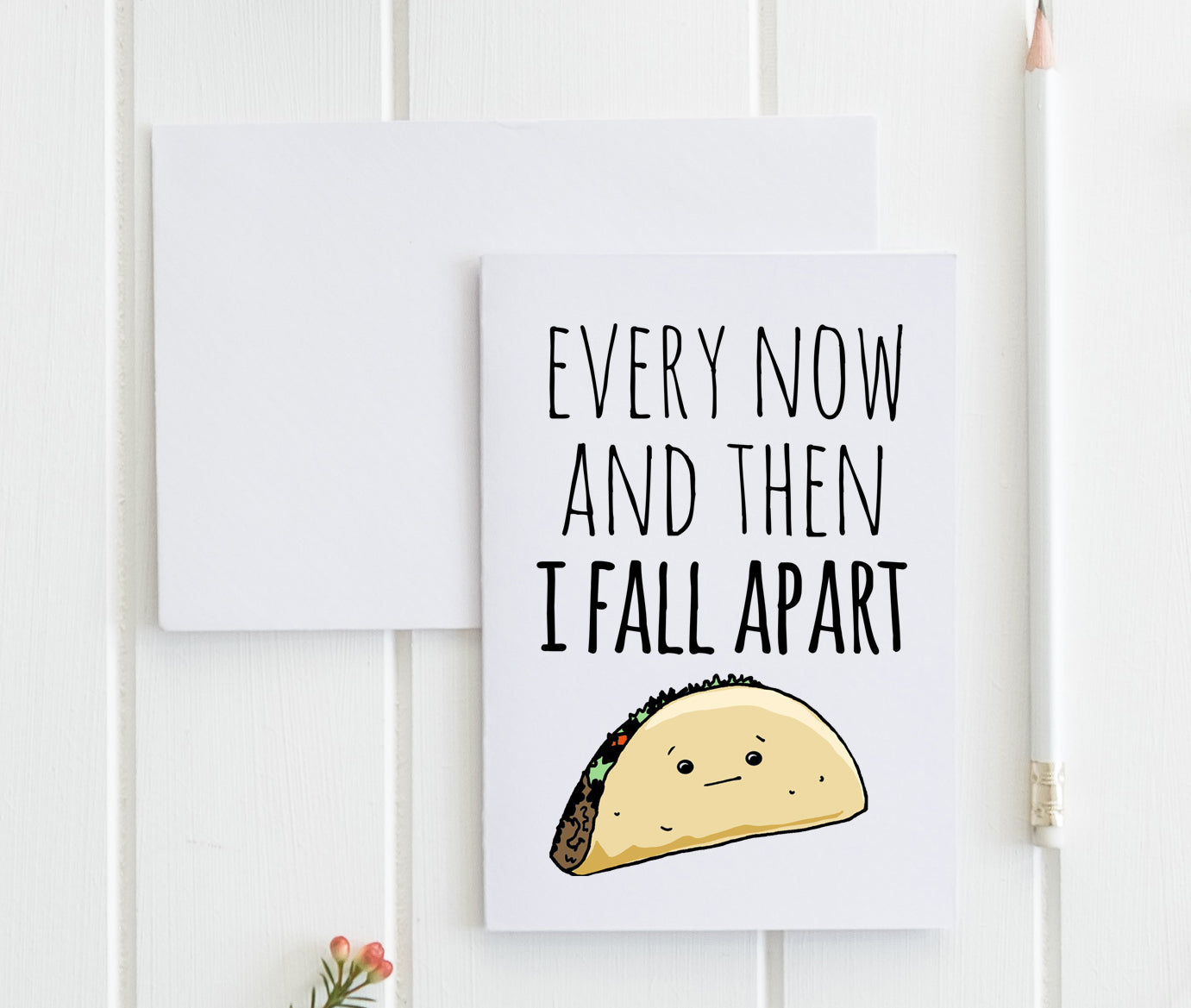 Every Now And Then I Fall Apart (Taco) - Greeting Card - MoonlightMakers