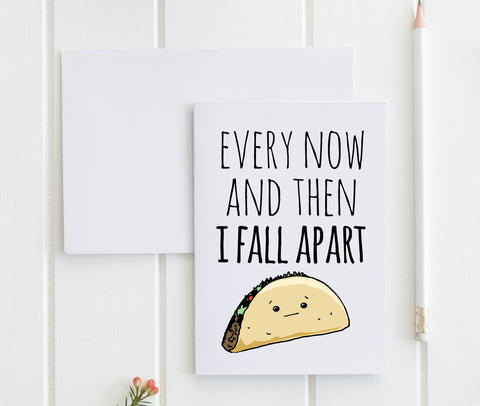 Every Now And Then I Fall Apart - Greeting Card - MoonlightMakers