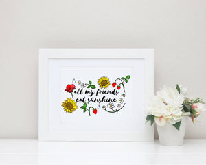 "All My Friends Eat Sunshine - 8""x10"" Wall Print - MoonlightMakers"
