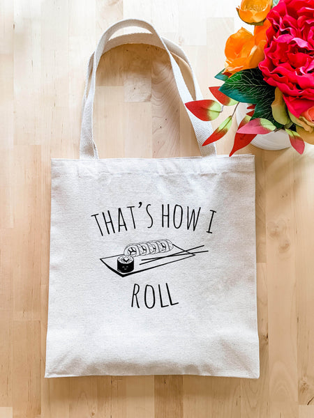 That's How I Roll - Tote Bag - MoonlightMakers