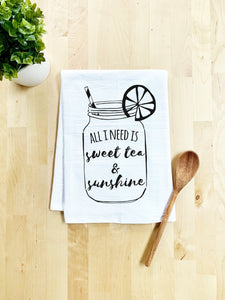 All I Need Is Sweet Tea & Sunshine Dish Towel - White Or Gray - MoonlightMakers