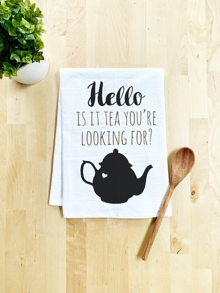 Hello Is It Tea You're Looking For? Dish Towel - White Or Gray - MoonlightMakers