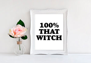 "100% That Witch - 8""x10"" Wall Print - MoonlightMakers"