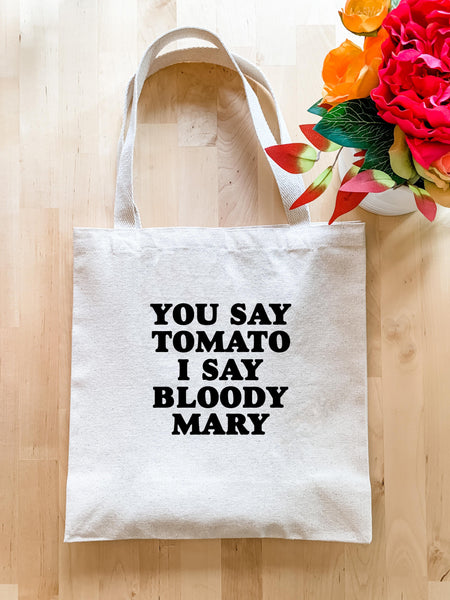 You Say Tomato I Say Bloody Mary - Tote Bag - MoonlightMakers