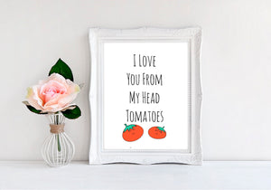 "I Love You From My Head Tomatoes - 8""x10"" Wall Print - MoonlightMakers"
