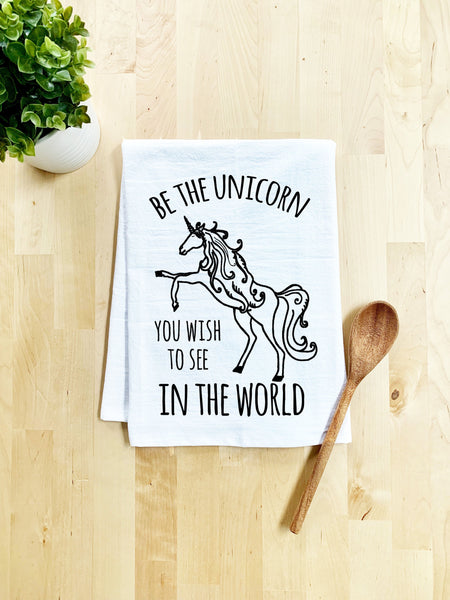 Be The Unicorn You Wish To See In The World Dish Towel - White Or Gray - MoonlightMakers