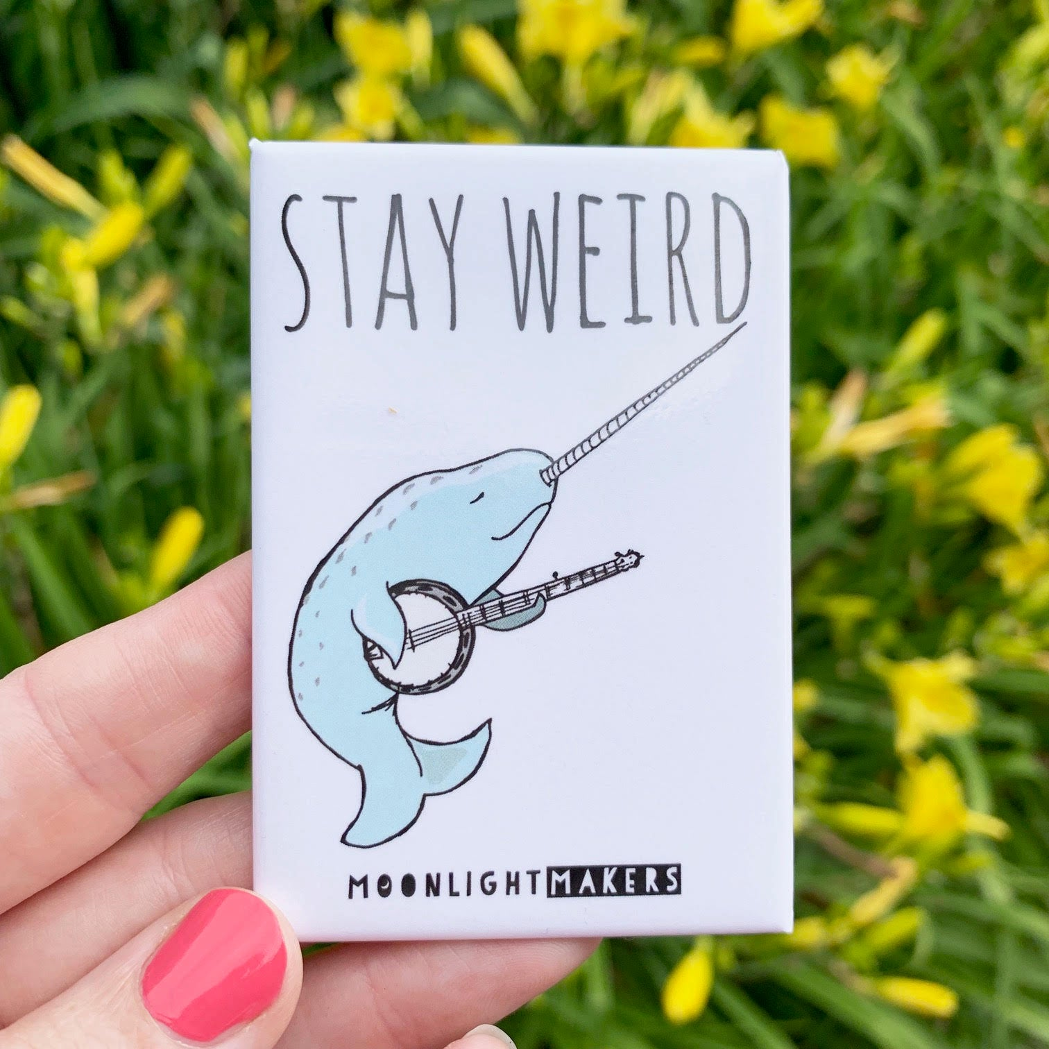 Stay Weird (Narwhal) - Magnet - MoonlightMakers