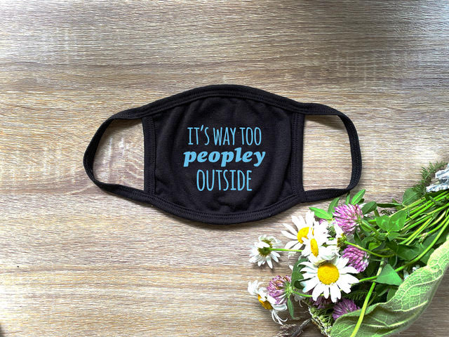It's Way Too Peopley Outside - Cloth Mask - Black - MoonlightMakers