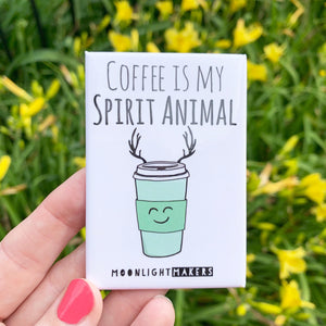 Coffee is My Spirit Animal - Magnet - MoonlightMakers