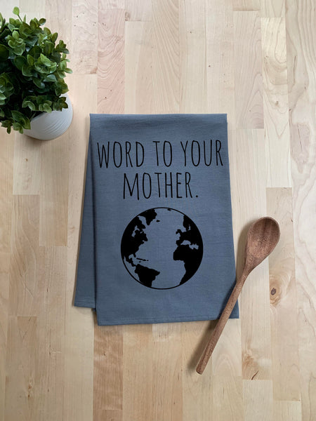 Word To Your Mother Dish Towel - White Or Gray - MoonlightMakers