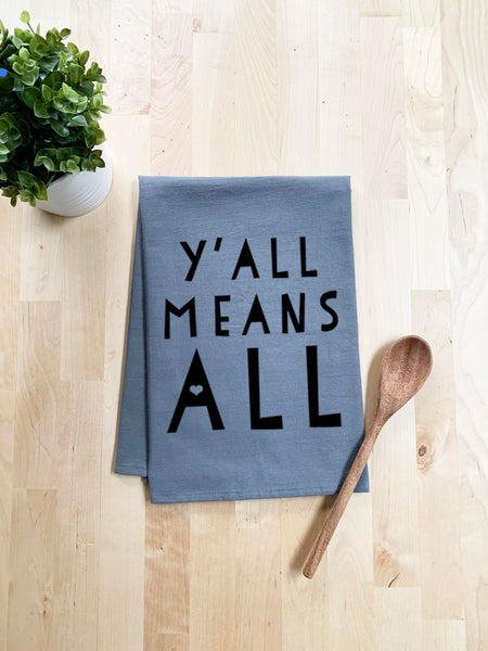 Y'all Means All Dish Towel - White Or Gray - MoonlightMakers