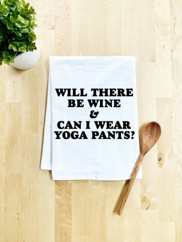 Will There Be Wine & Can I Wear Yoga Pants? Dish Towel - White Or Gray - MoonlightMakers