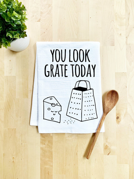 You Look Grate Today Dish Towel - White Or Gray - MoonlightMakers