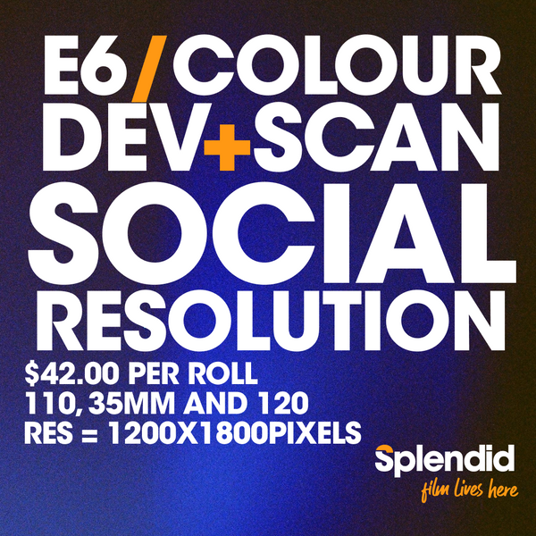 Develop and Scan - Social Resolution (E6/Colour Film)
