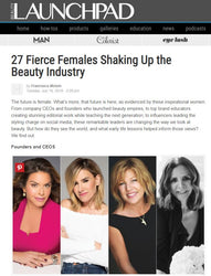 BeautyLaunchpad.com - 27 Fierce Females Shaking Up the Beauty Industry
