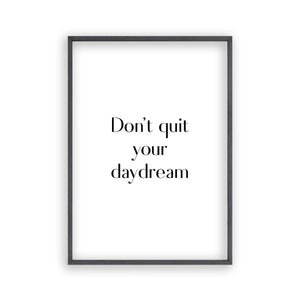 Don't Quit Your Daydream Print - Blim & Blum