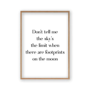 Don't Tell Me The Sky's The Limit When There Are Footprints On The Moon Print - Blim & Blum