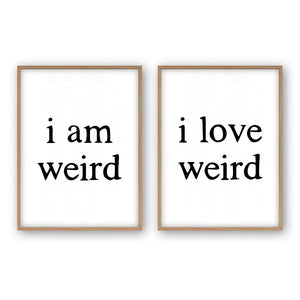 I Am Weird I Love Weird - Set Of 2 Prints - Blim & Blum