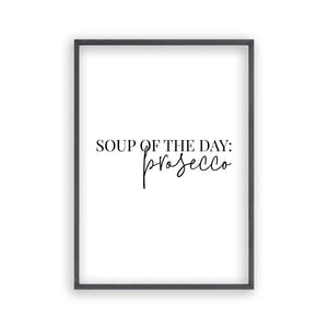 Soup Of The Day Prosecco Print - Blim & Blum