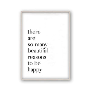 There Are So Many Beautiful Reasons To Be Happy Print - Blim & Blum