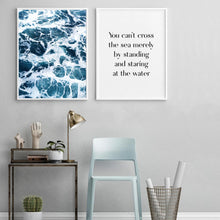 Load image into Gallery viewer, You Can't Cross The Sea Merely By Standing And Staring At The Water Print - Blim & Blum