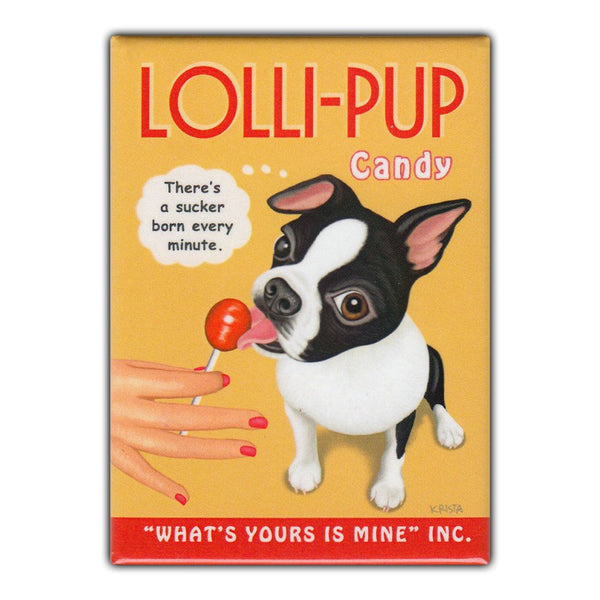 Refrigerator Magnet - Lolli-Pup Candy, Boston Terrier