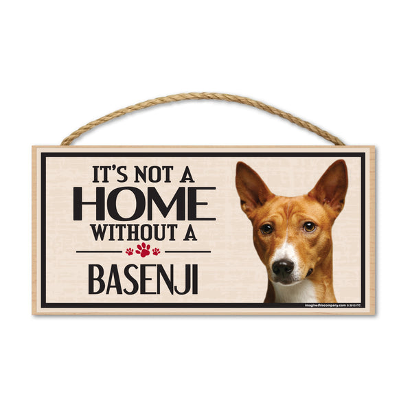 Wood Sign - It's Not A Home Without A Basenji