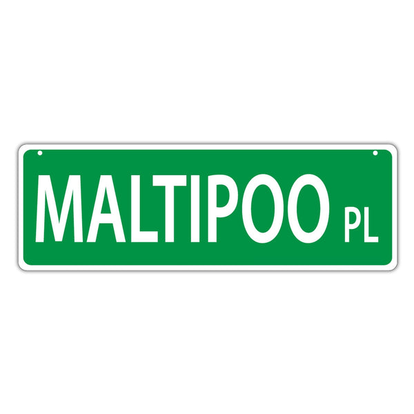 Novelty Street Sign - Maltipoo Place