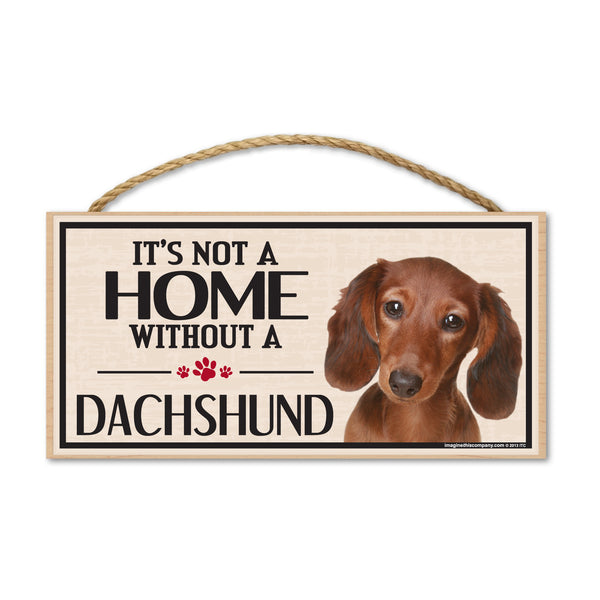 Wood Sign - It's Not A Home Without A Dachshund