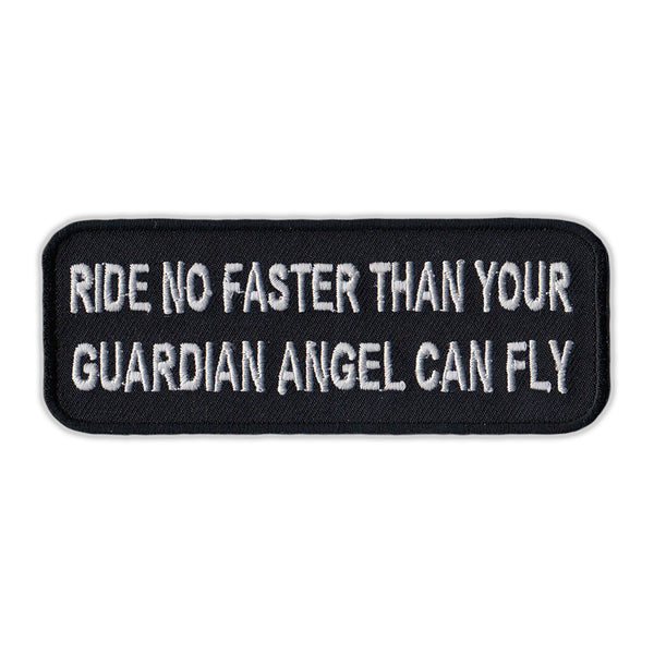 Patch - Ride No Faster Than Your Guardian Angel Can Fly