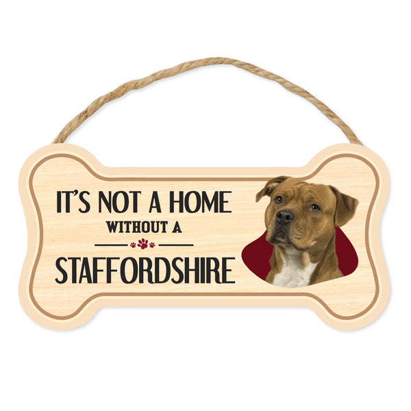 "Bone Shape Wood Sign - It's Not A Home Without A Staffordshire (10"" x 5"")"
