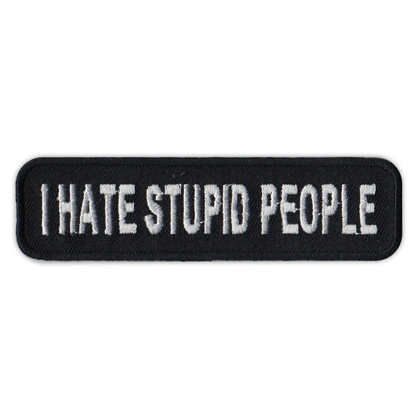 Patch - I Hate Stupid People