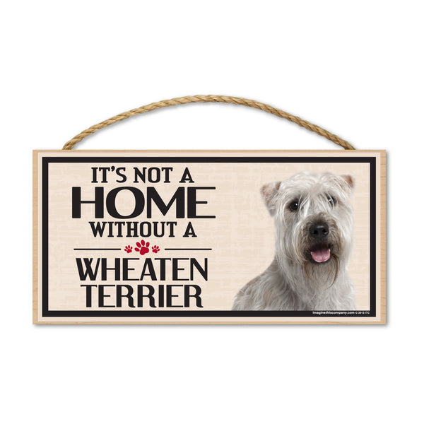 Wood Sign - It's Not A Home Without A Wheaten Terrier
