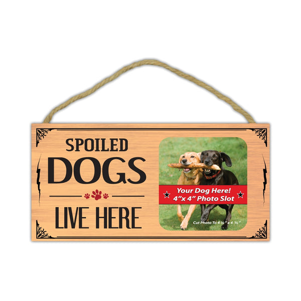 "Sign, Wood, Spoiled Dogs Live Here (Picture Frame), 10"" x 5"""